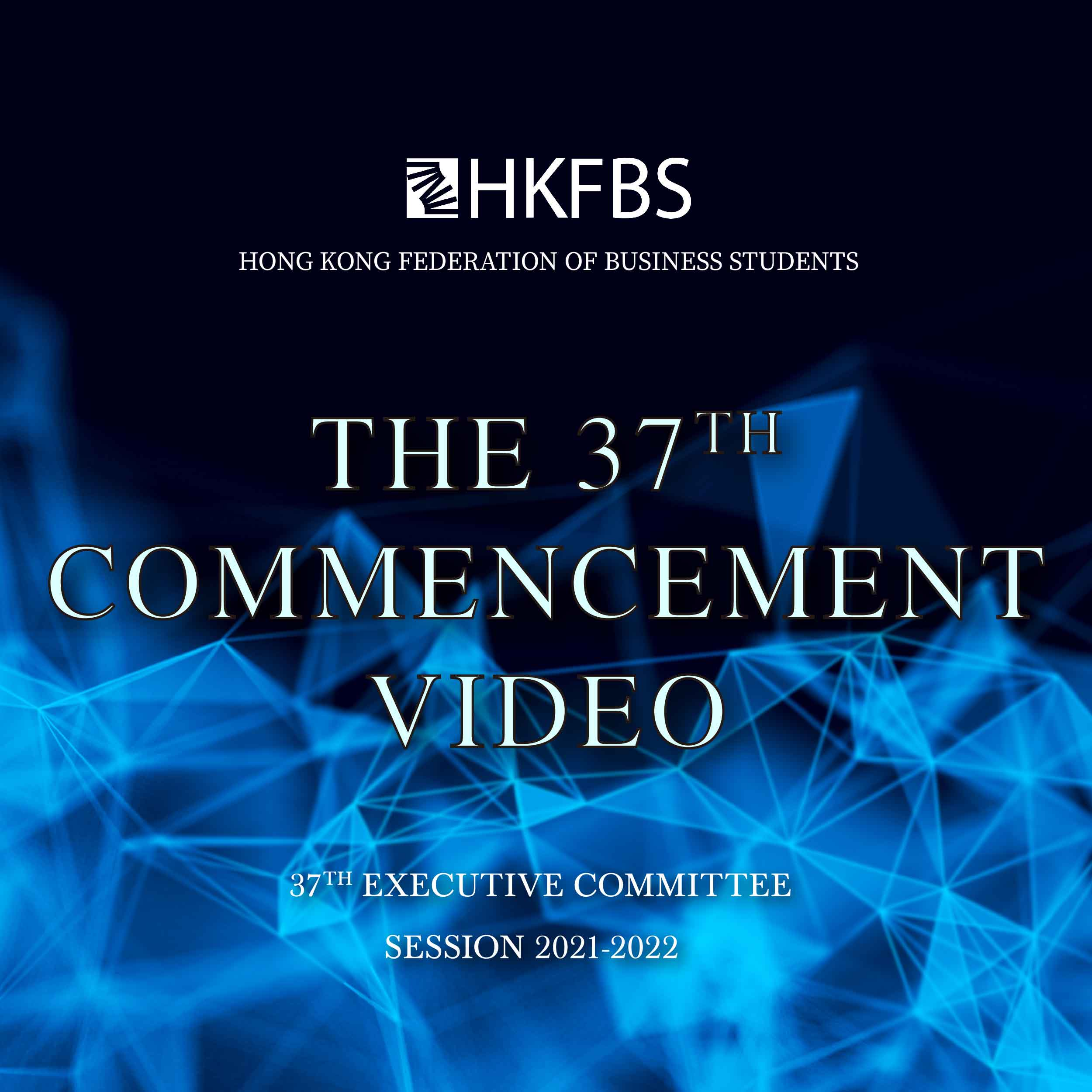 The 37<sup>th</sup> Commencement Video