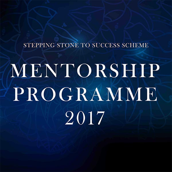Mentorship Programme 2017 (Stepping Stone to Success Scheme 2017)