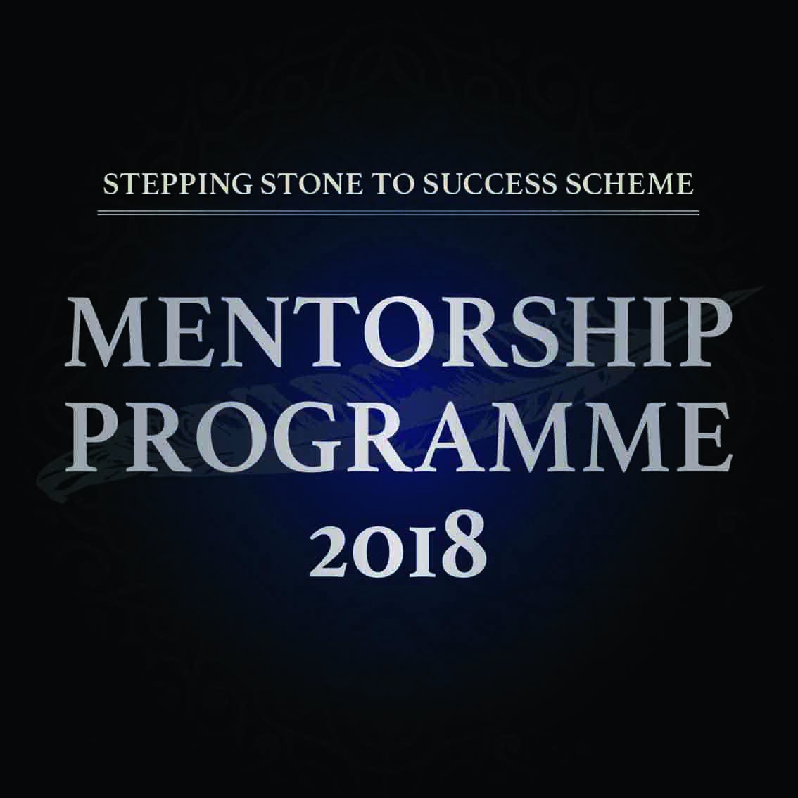 Mentorship Programme 2018 (Stepping Stone to Success Scheme 2018)